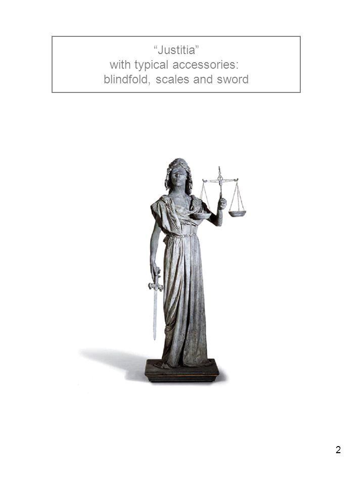 2 Justitia with typical accessories: blindfold, scales and sword
