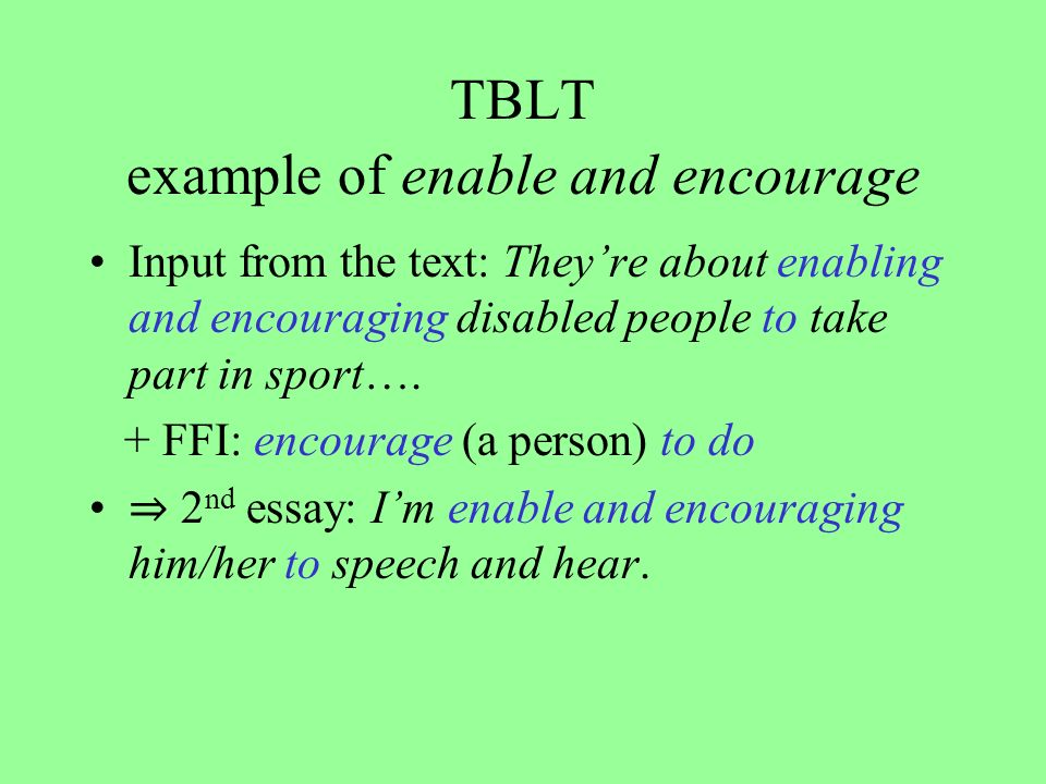 TBLT example of enable and encourage Input from the text: Theyre about enabling and encouraging disabled people to take part in sport….
