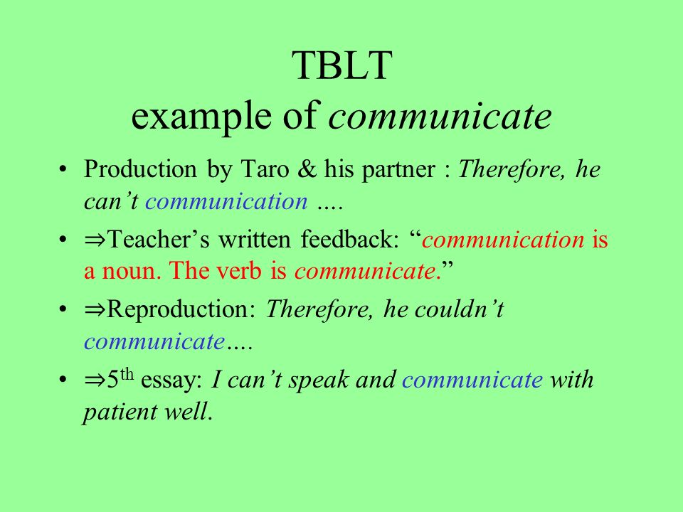 TBLT example of communicate Production by Taro & his partner : Therefore, he cant communication ….