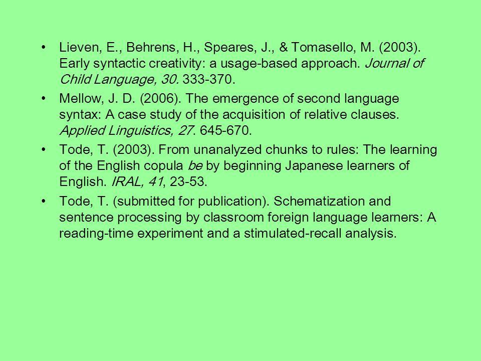 Lieven, E., Behrens, H., Speares, J., & Tomasello, M.
