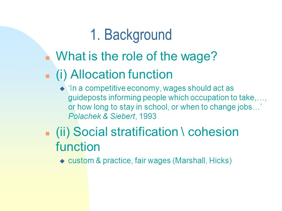1. Background n What is the role of the wage.
