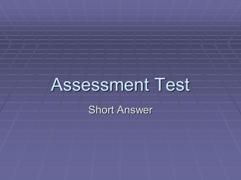 Assessment Test Short Answer