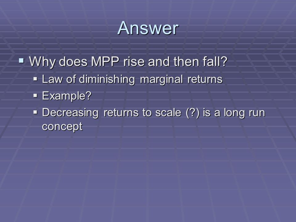 Answer Why does MPP rise and then fall. Why does MPP rise and then fall.
