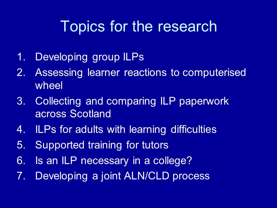 Topics for the research 1. Developing group ILPs 2.