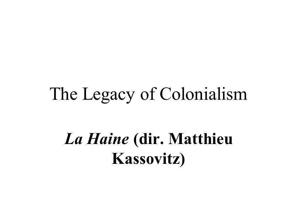 The Legacy of Colonialism La Haine (dir. Matthieu Kassovitz)