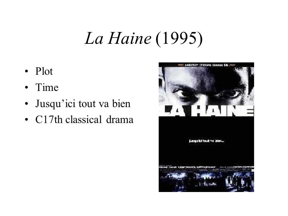 La Haine (1995) Plot Time Jusquici tout va bien C17th classical drama