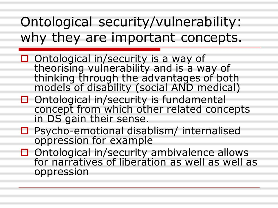 Ontological security/vulnerability: why they are important concepts.