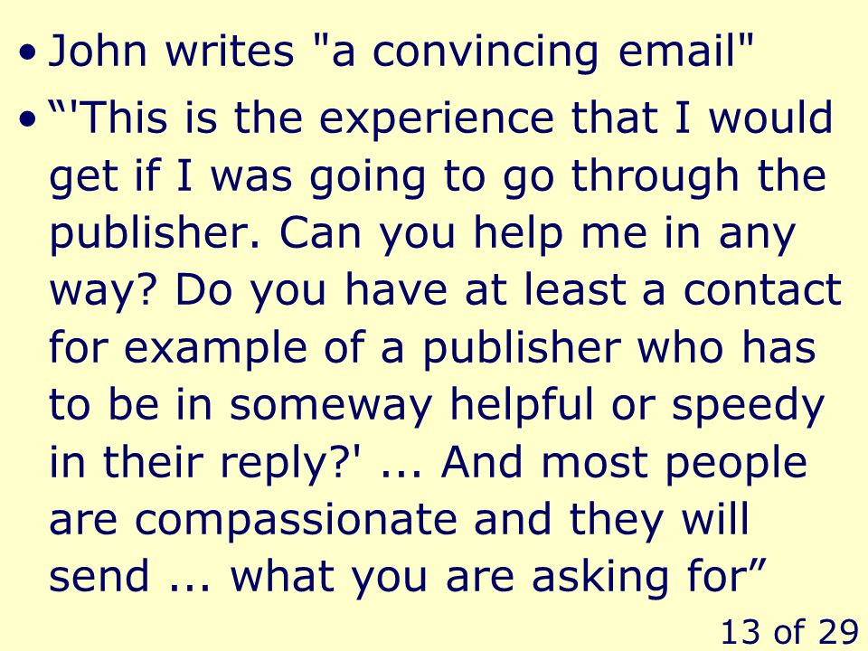 13 of 29 John writes a convincing  This is the experience that I would get if I was going to go through the publisher.
