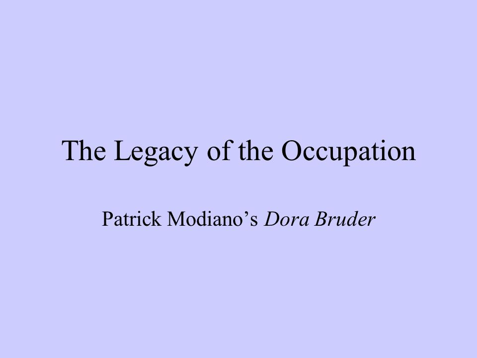 The Legacy of the Occupation Patrick Modianos Dora Bruder