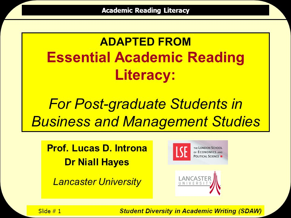 Academic Reading Literacy Slide # 1 Student Diversity in Academic Writing (SDAW) ADAPTED FROM Essential Academic Reading Literacy: For Post-graduate Students in Business and Management Studies Prof.