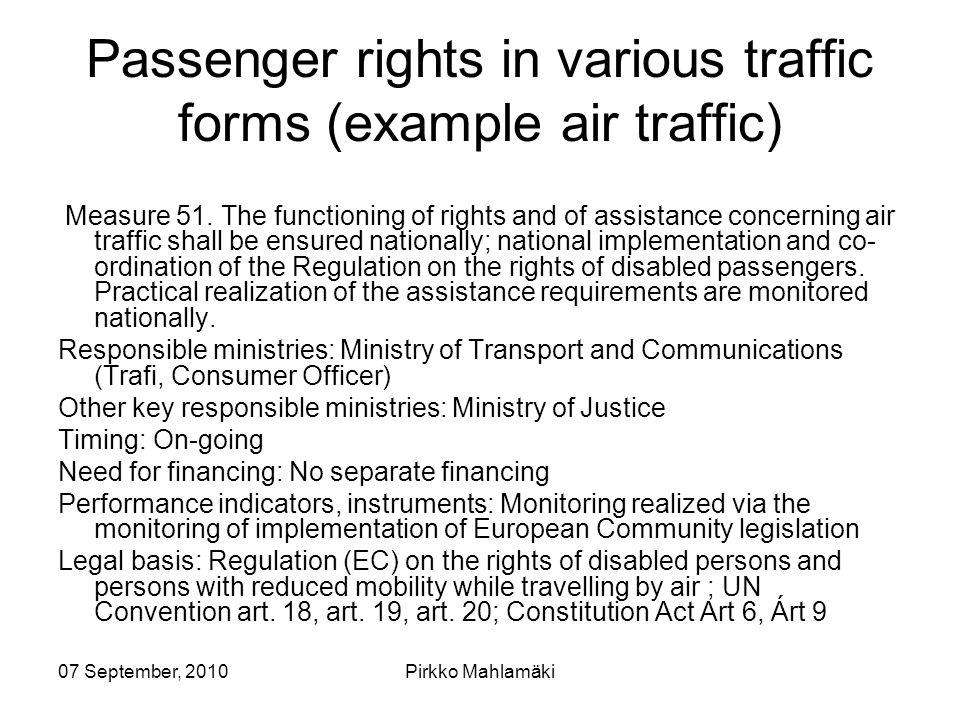 07 September, 2010Pirkko Mahlamäki Passenger rights in various traffic forms (example air traffic) Measure 51.