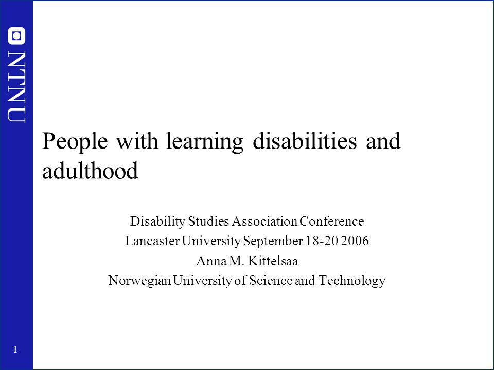 1 People with learning disabilities and adulthood Disability Studies Association Conference Lancaster University September Anna M.