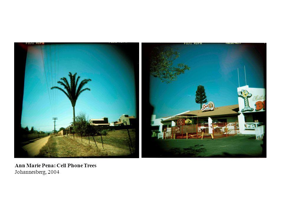 Ann Marie Pena: Cell Phone Trees Johannesberg, 2004