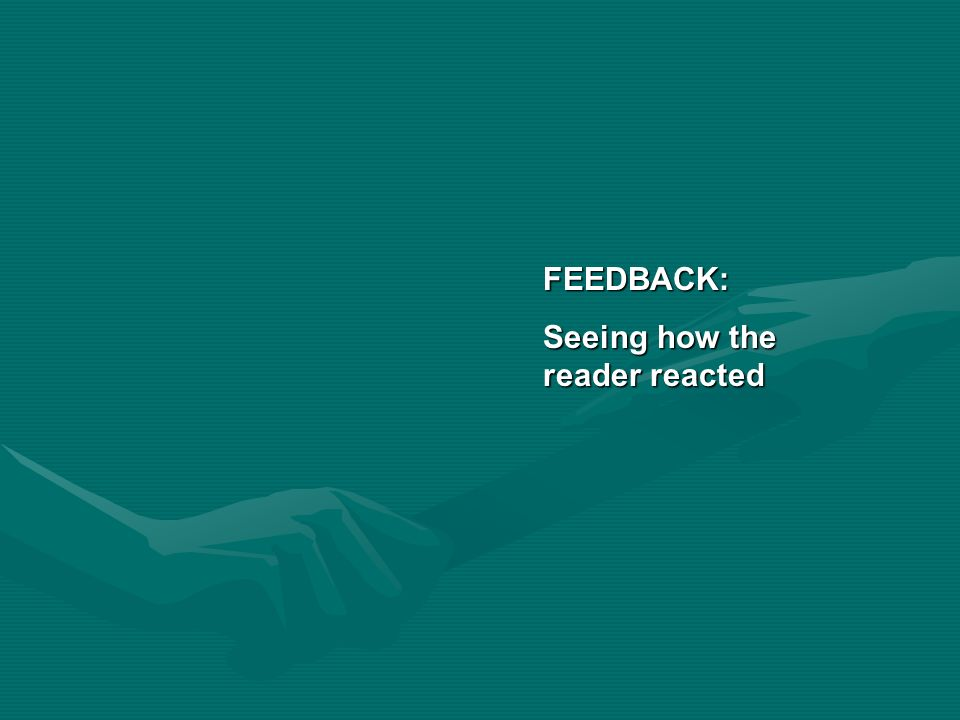 FEEDBACK: Seeing how the reader reacted