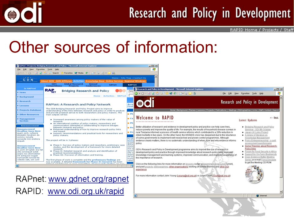 Other sources of information: RAPnet: www.gdnet.org/rapnet RAPID: www.odi.org.uk/rapid