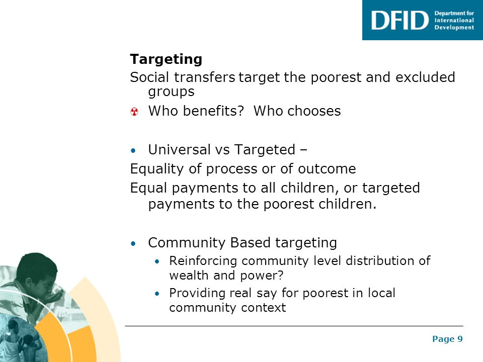 Page 9 Targeting Social transfers target the poorest and excluded groups Who benefits.