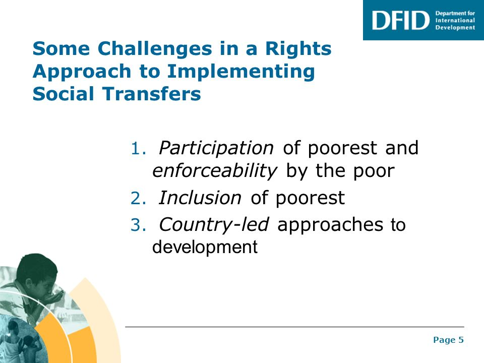 Page 5 Some Challenges in a Rights Approach to Implementing Social Transfers 1.