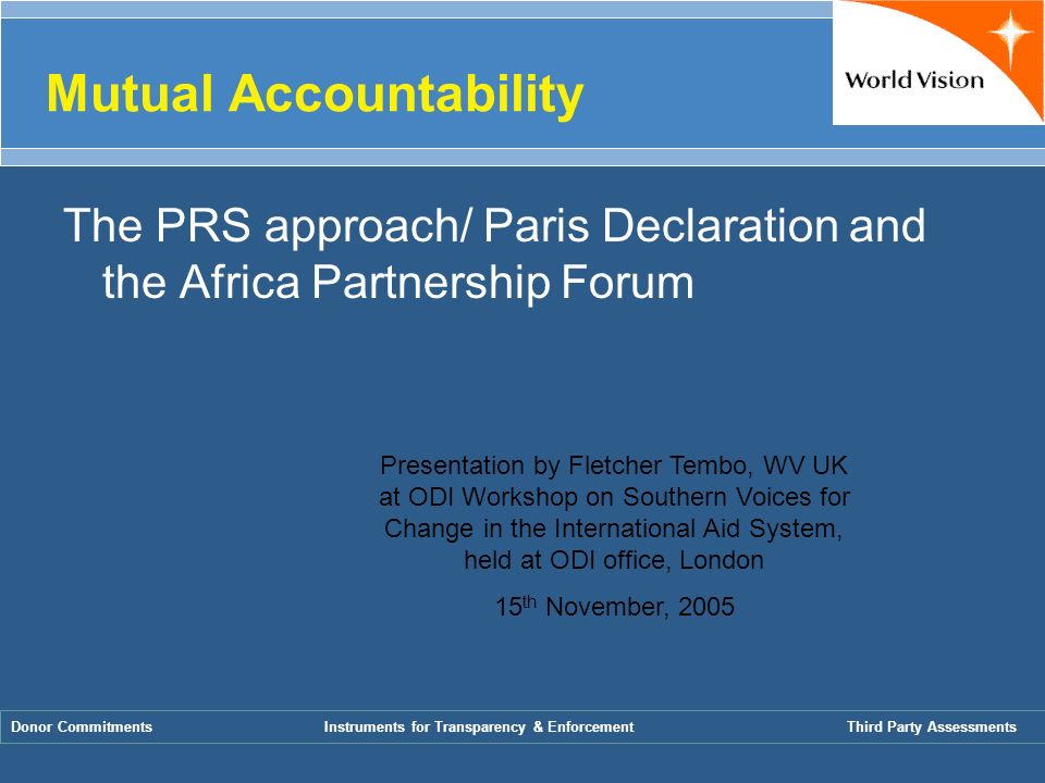Mutual Accountability The PRS approach/ Paris Declaration and the Africa Partnership Forum Donor CommitmentsInstruments for Transparency & Enforcement