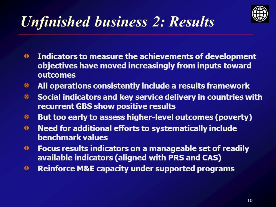 10 Unfinished business 2: Results Indicators to measure the achievements of development objectives have moved increasingly from inputs toward outcomes