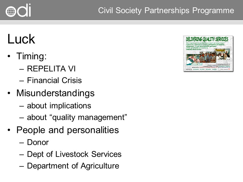 Research and Policy in Development RAPID Programme Civil Society Partnerships Programme Luck Timing: –REPELITA VI –Financial Crisis Misunderstandings
