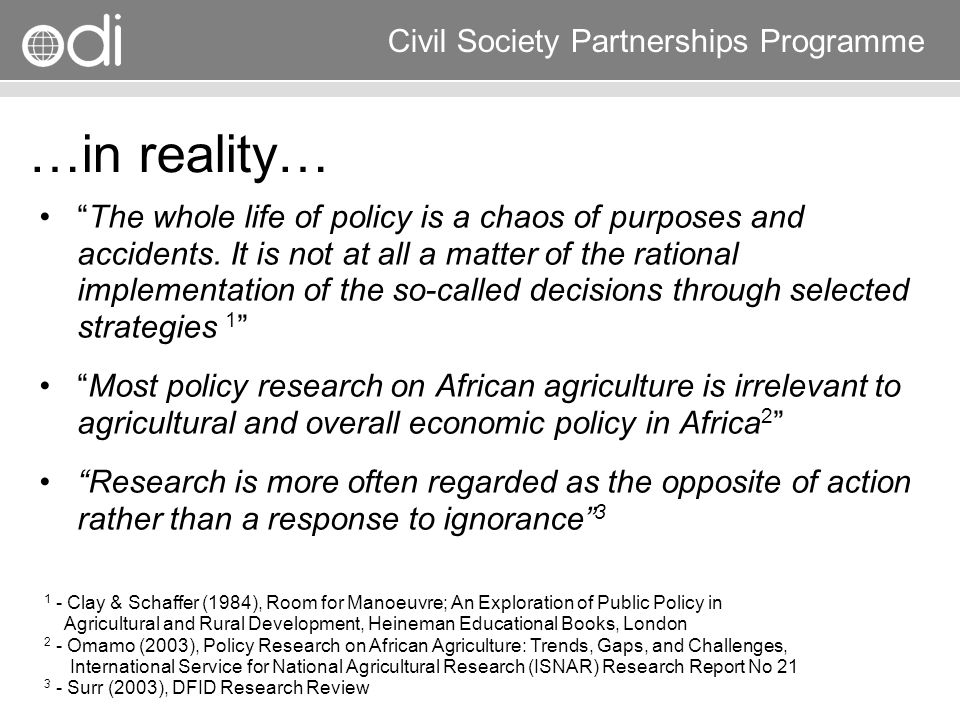 Research and Policy in Development RAPID Programme Civil Society Partnerships Programme Policy Process Mapping National & Local (& International)