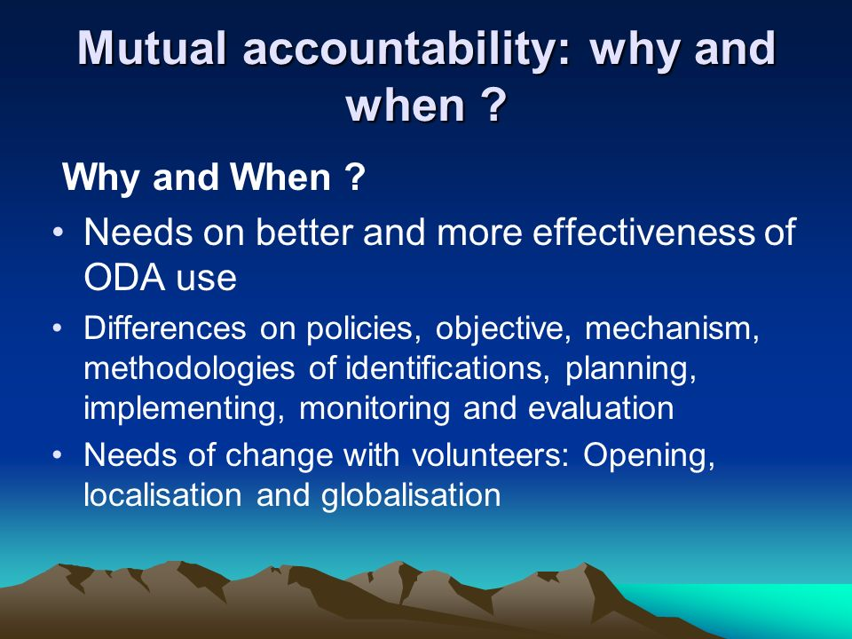 Mutual accountability: why and when . Why and When .