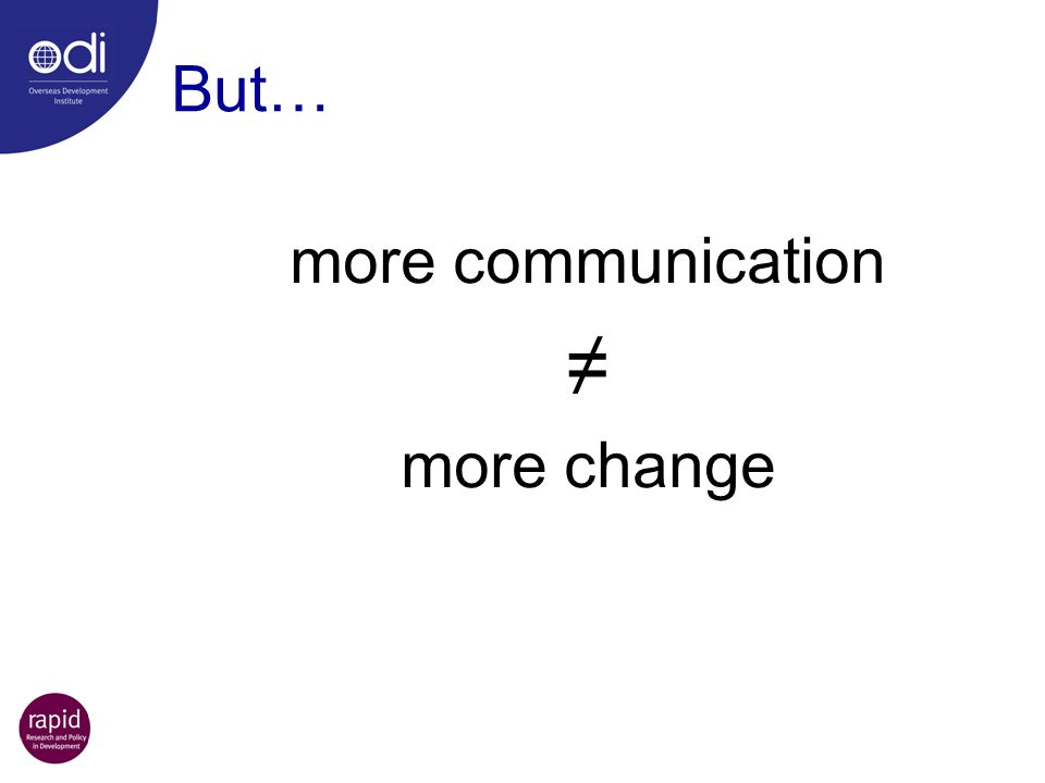 But… more communication more change