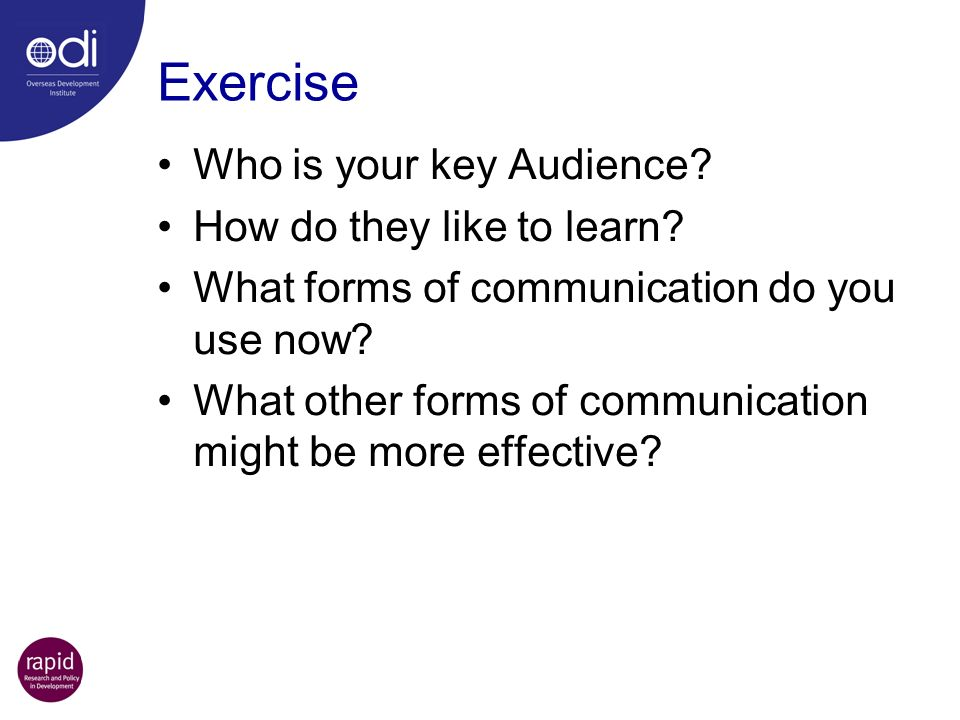 Exercise Who is your key Audience.How do they like to learn.