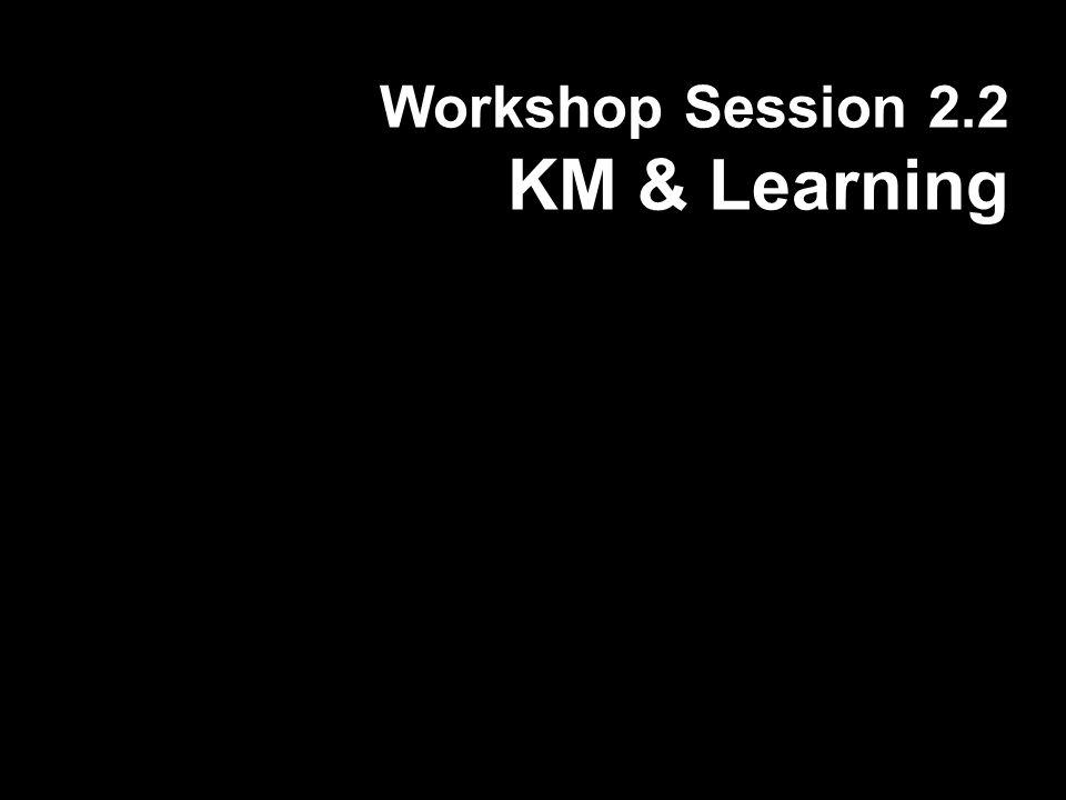 Workshop Session 2.2 KM & Learning