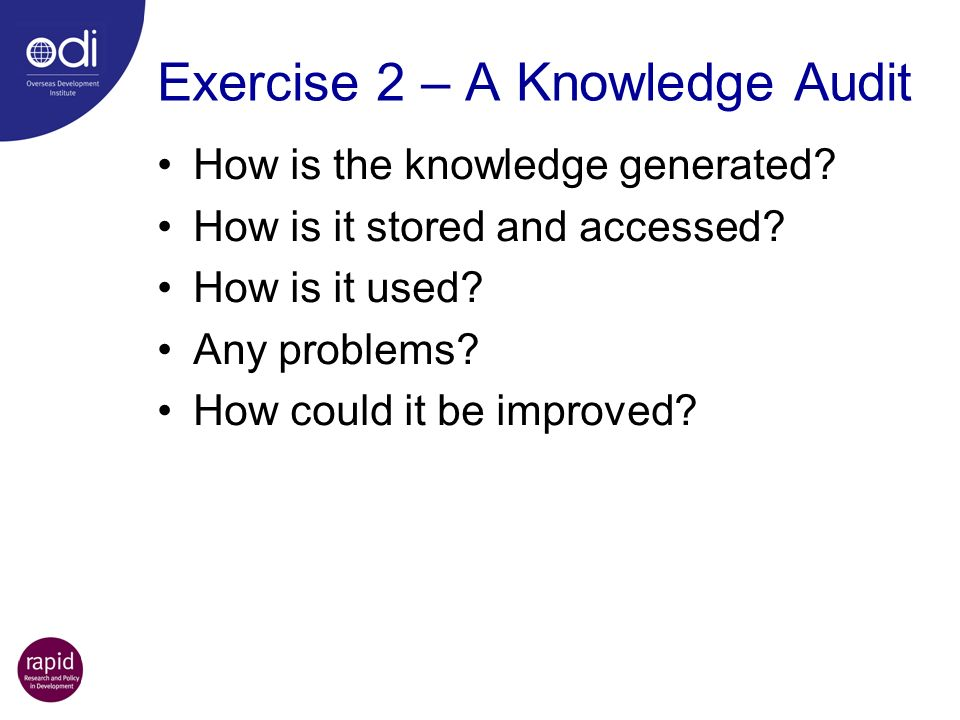 Exercise 2 – A Knowledge Audit How is the knowledge generated.