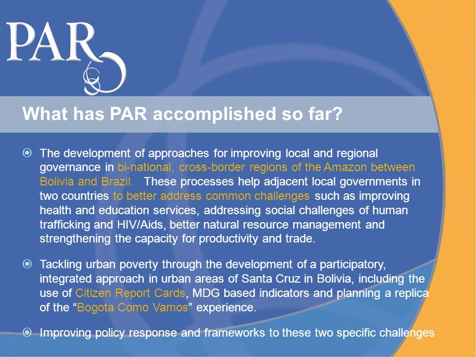 What has PAR accomplished so far.