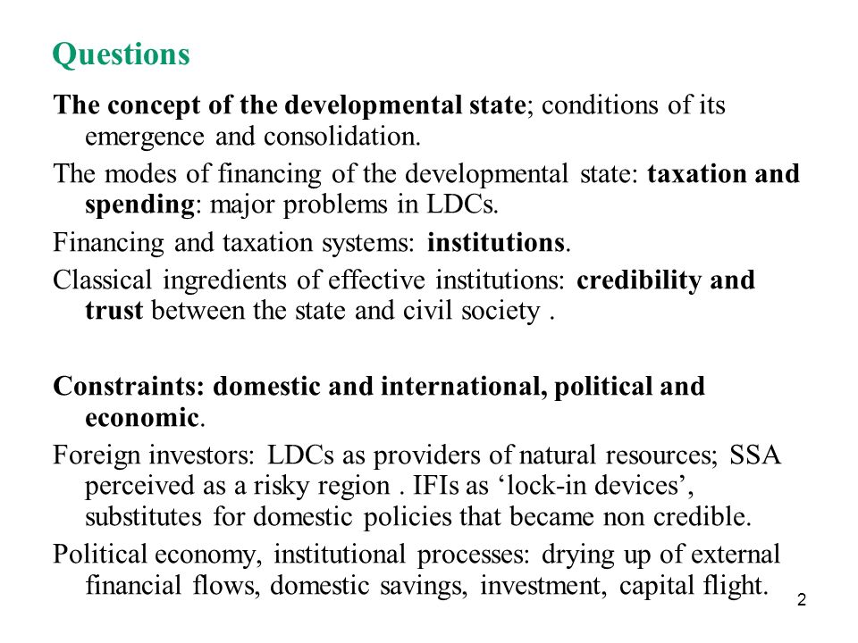 3 Two main arguments Taxation systems - via indicators such as tax/GDP ratios, levels and structure - insufficient to explain the determinants of a developmental state.