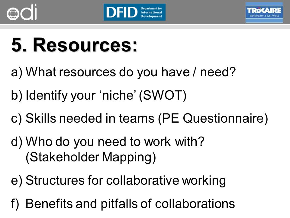RAPID Programme 5. Resources: a)What resources do you have / need.