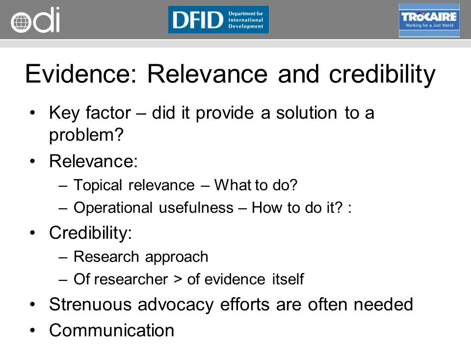 RAPID Programme Evidence: Relevance and credibility Key factor – did it provide a solution to a problem.
