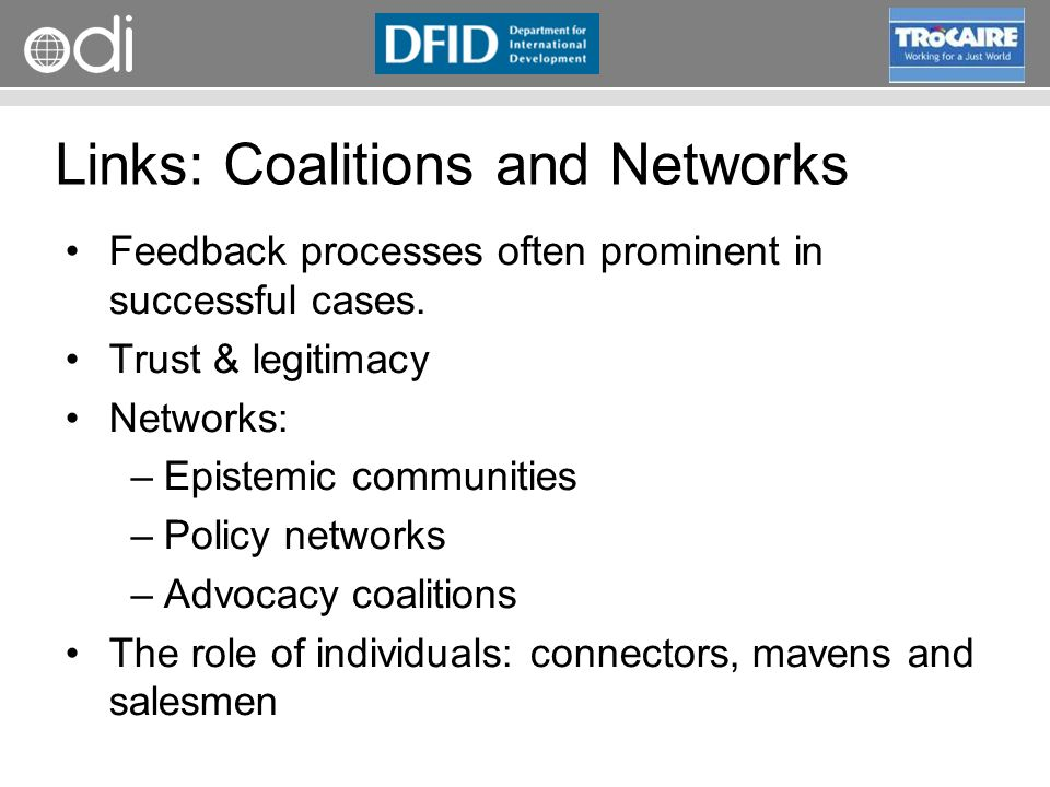 RAPID Programme Links: Coalitions and Networks Feedback processes often prominent in successful cases.