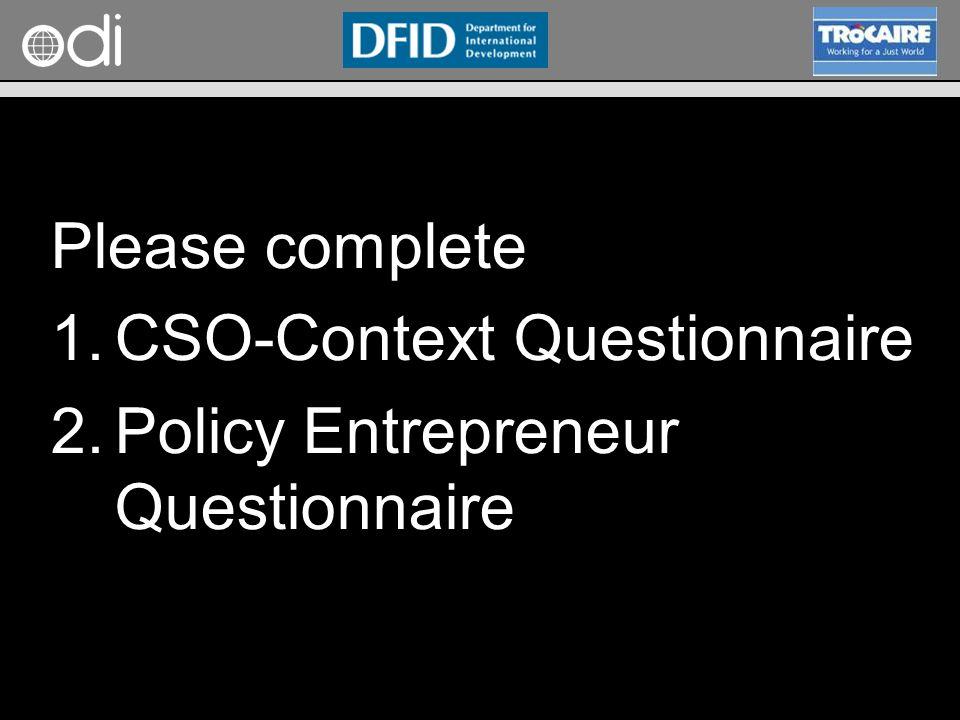 RAPID Programme Please complete 1.CSO-Context Questionnaire 2.Policy Entrepreneur Questionnaire