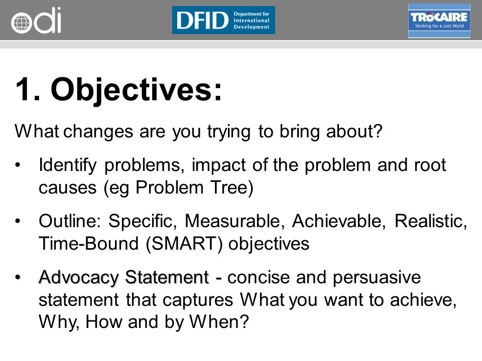 RAPID Programme 1. Objectives: What changes are you trying to bring about? Identify problems, impact of the problem and root causes (eg Problem Tree)