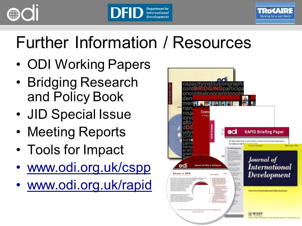 RAPID Programme Further Information / Resources ODI Working Papers Bridging Research and Policy Book JID Special Issue Meeting Reports Tools for Impac