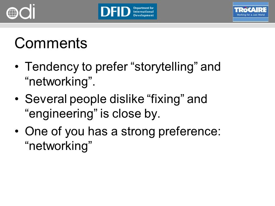 RAPID Programme Comments Tendency to prefer storytelling and networking. Several people dislike fixing and engineering is close by. One of you has a s