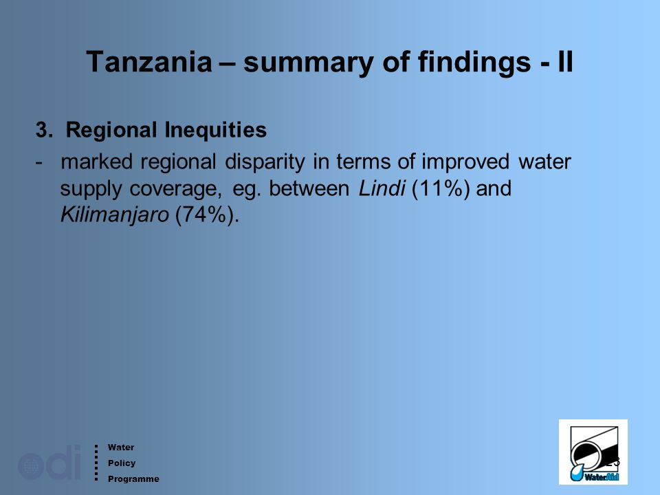 Water Policy Programme 23 Tanzania – summary of findings - II 3.