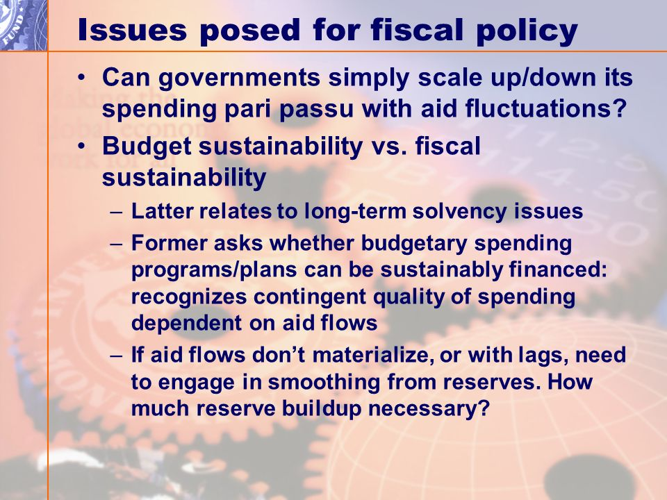 Issues posed for fiscal policy Can governments simply scale up/down its spending pari passu with aid fluctuations.