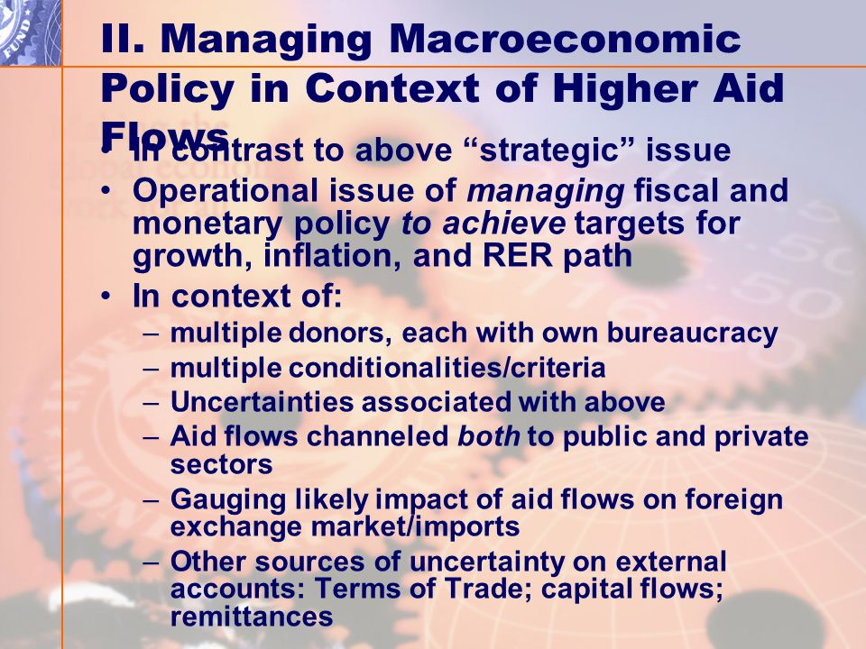Macroeconomic management issues Start by setting objectives for macro policy framework: g, tolerable inflation rate, real exchange rate How to pursue monetary policy where there may be uncertainties noted above.