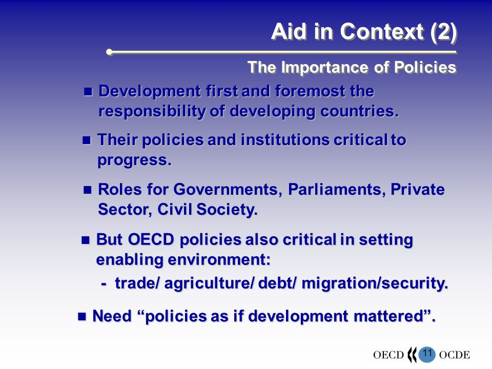 11 Aid in Context (2) Development first and foremost the responsibility of developing countries.