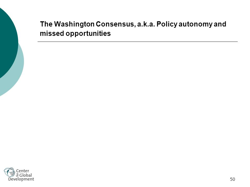 50 The Washington Consensus, a.k.a. Policy autonomy and missed opportunities
