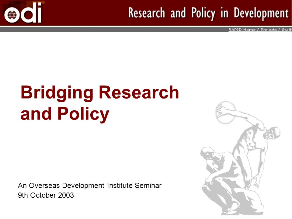 Bridging Research and Policy An Overseas Development Institute Seminar 9th October 2003