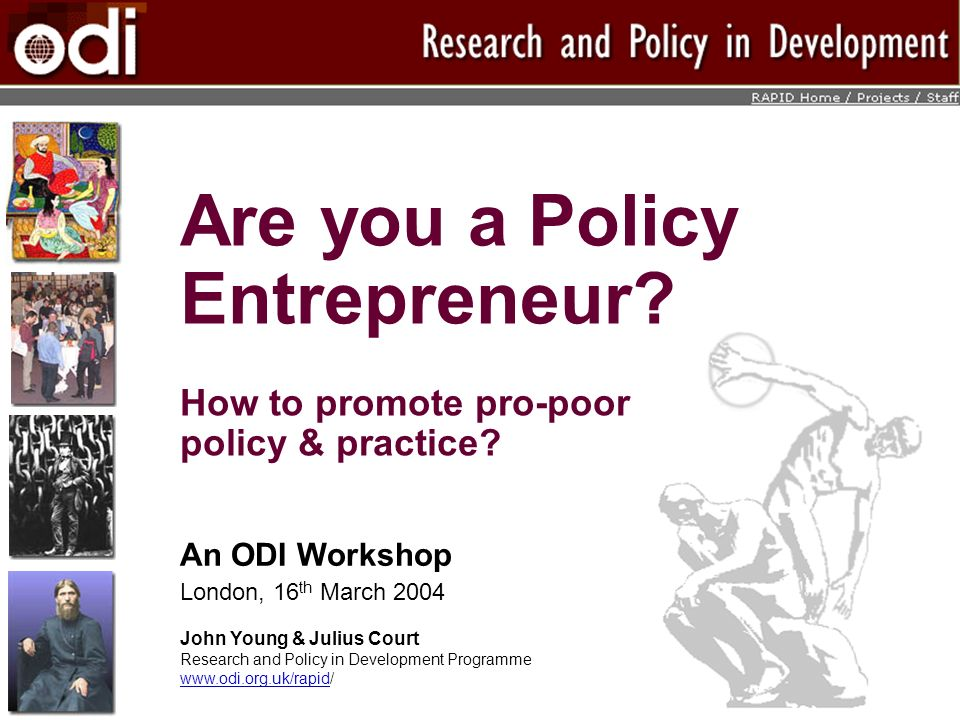 Are you a Policy Entrepreneur. How to promote pro-poor policy & practice.