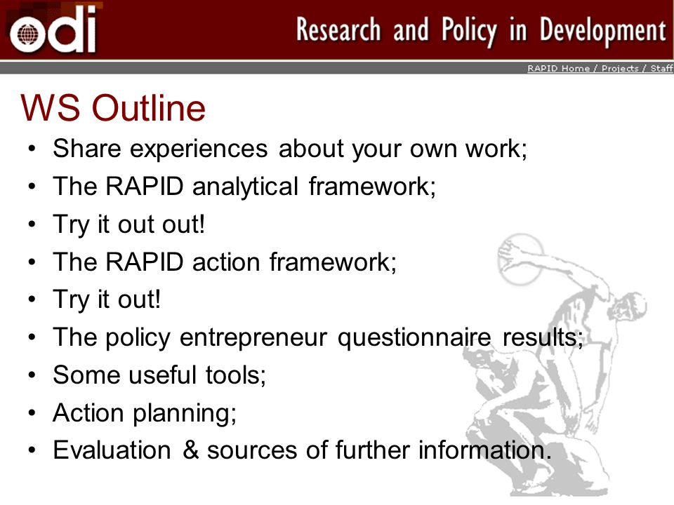 WS Outline Share experiences about your own work; The RAPID analytical framework; Try it out out.