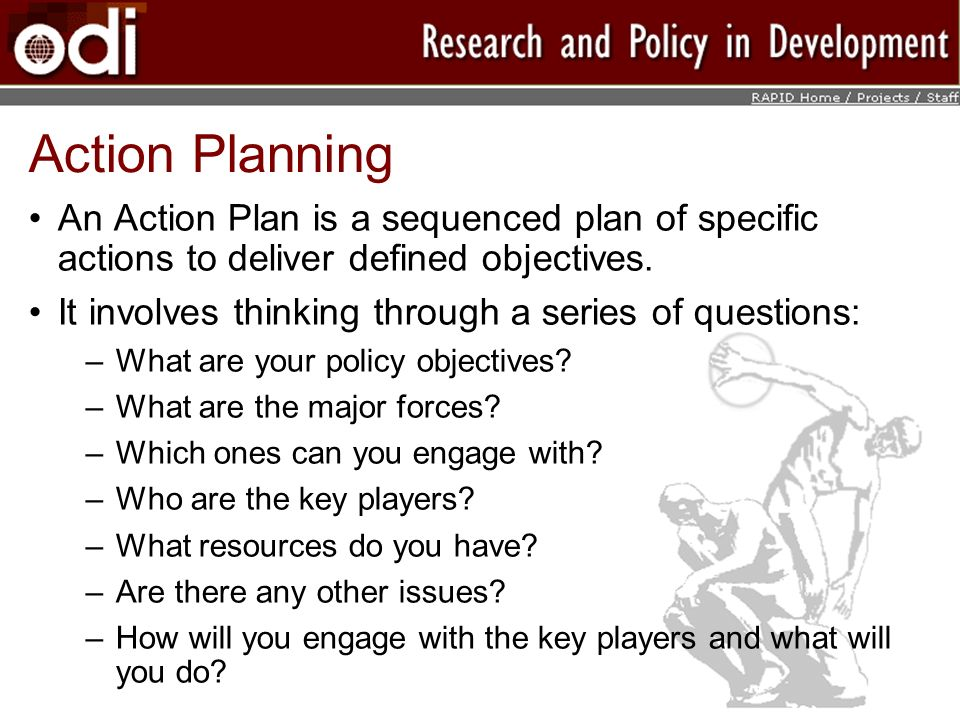 Action Planning An Action Plan is a sequenced plan of specific actions to deliver defined objectives.