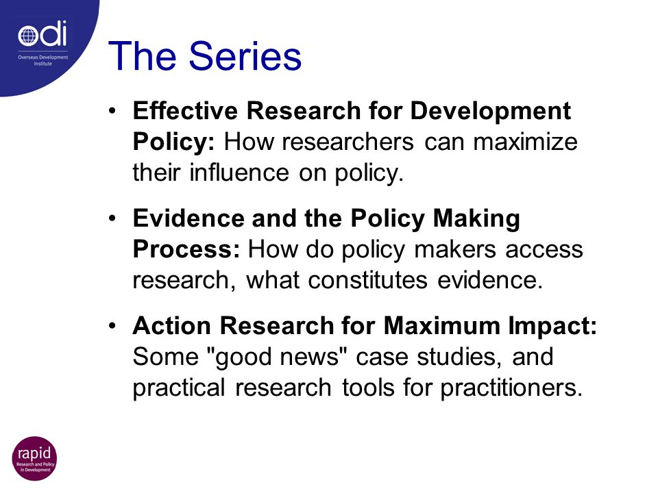 The Series Effective Research for Development Policy: How researchers can maximize their influence on policy.
