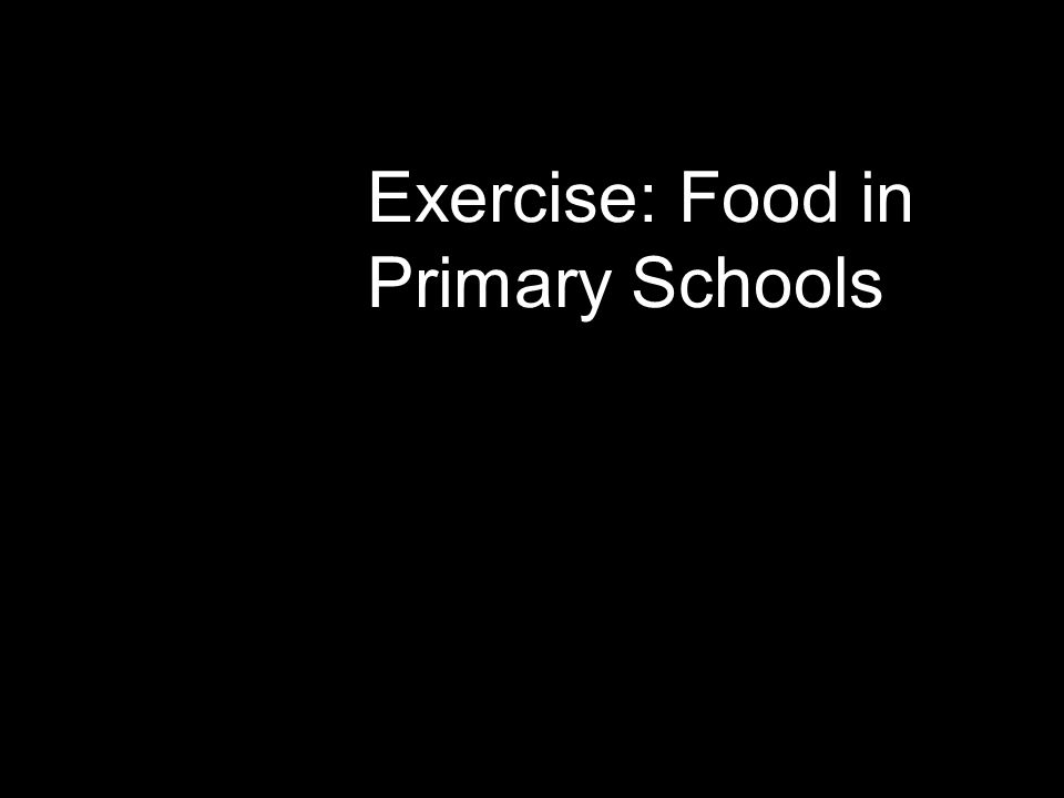 Exercise: Food in Primary Schools